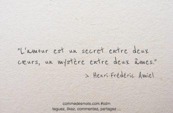 L'amour est un secret entre deux cœurs, un mystère entre deux âmes.