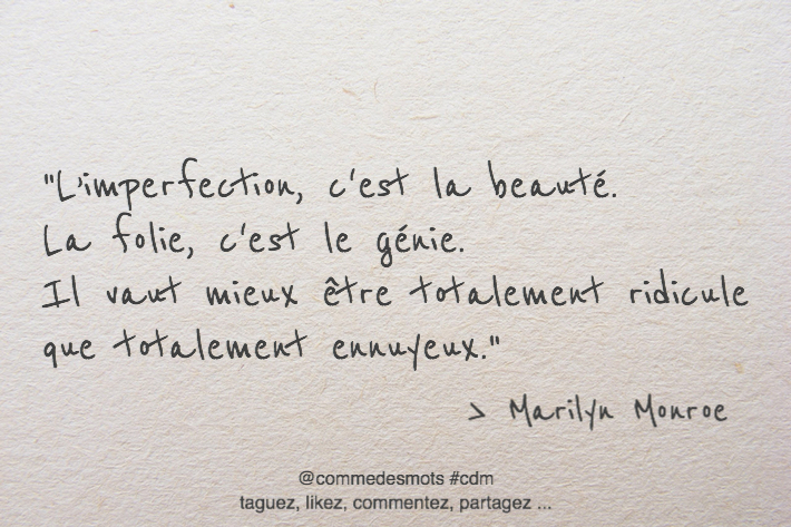 L Imperfection C Est La Beauté La Folie C Est Le Génie