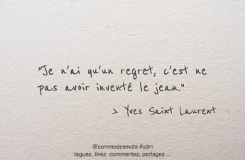 Yves Saint Laurent, Je n'ai qu'un regret