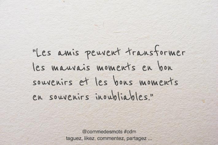 Les amis peuvent transformer les mauvais moments en bon souvenirs