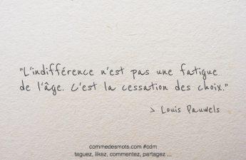 L'indifférence n'est pas une fatigue de l'âge. C'est la cessation des choix.