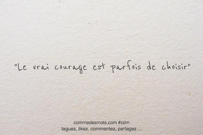 Le vrai courage est parfois de choisir