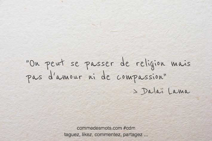 On peut se passer de religion mais pas d'amour ni de compassion
