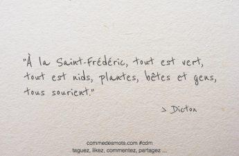 À la Saint Frédéric, tout est vert, tout est nids, plantes, bêtes et gens, tous sourient.