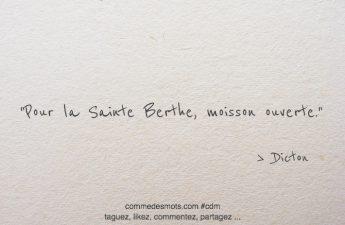 Pour la Sainte Berthe, moisson ouverte.