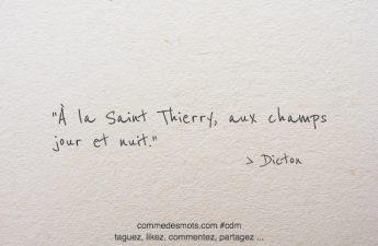 À la Saint Thierry, aux champs jour et nuit.