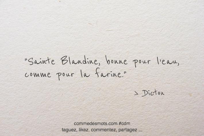 Sainte Blandine, bonne pour l'eau, comme pour la farine.