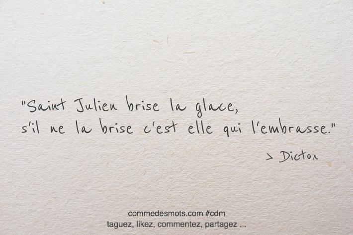 Saint Julien brise la glace, s'il ne la brise c'est elle qui l'embrasse